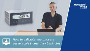 How to Calibrate Your Process Vessel Scale in less than 5 Minutes